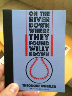The proof edition of On the River, Down Where They Found Willy Brown.
